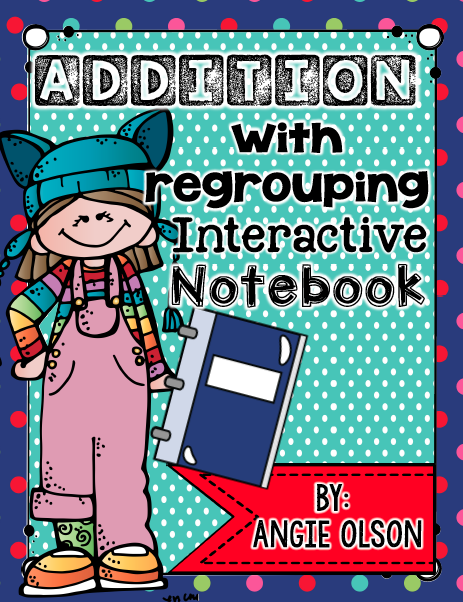 Introducing…Addition & Subtraction (WITH REGROUPING) Interactive Notebooks!