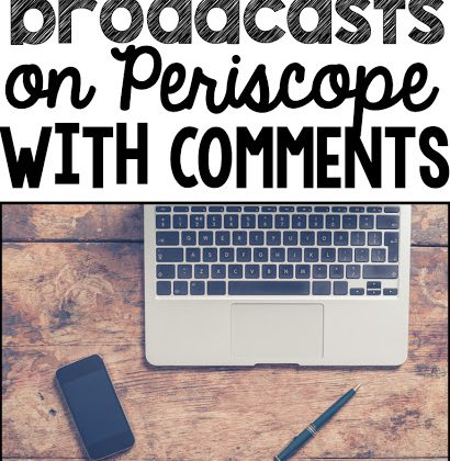 Save Your Broadcasts on Periscope WITH Comments