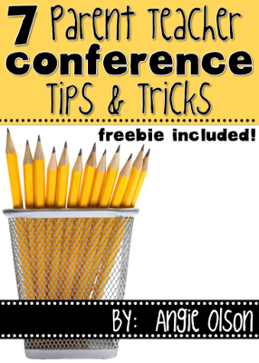 7 Parent Teacher Conference Tips and a FREEBIE!