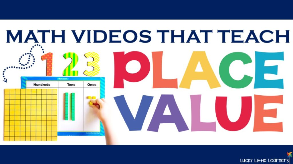 Videos That Teach Place Value Lucky Little Learners