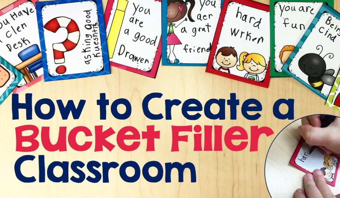 How to Create a Bucket Filler Classroom
