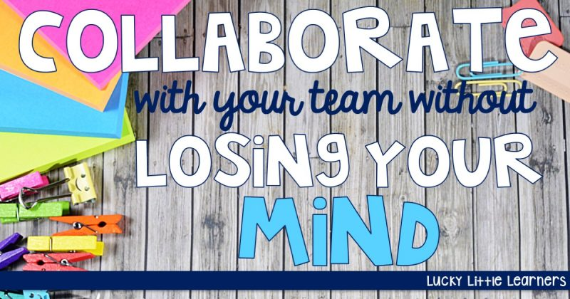 How to Collaborate with Your Team without Losing Your Mind