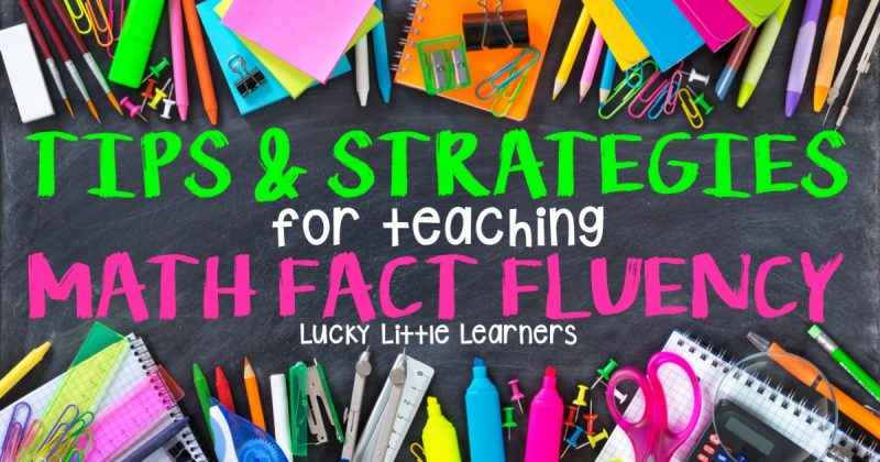 Tips and Strategies for Teaching Math Fact Fluency