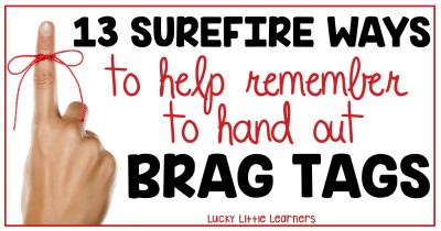 13 Surefire Ways to Help Remember to Hand Out Brag Tags