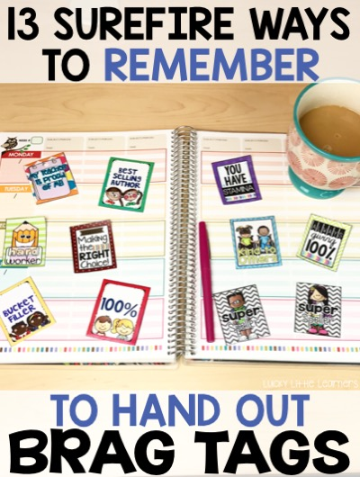 As a teacher, forgetting to hand out the brag tags can be a common problem. This teacher has found some practical and easy ways to help teachers to remember to hand out the brag tags during the school day.