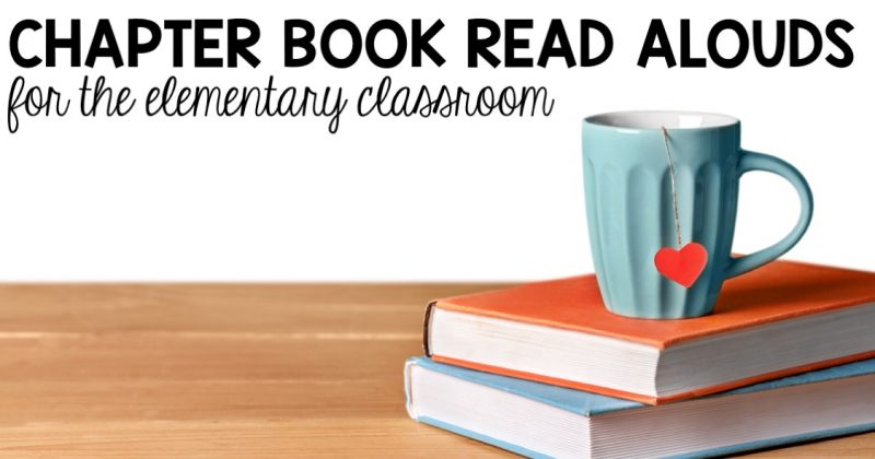 Chapter Book Read Alouds for the Elementary Classroom