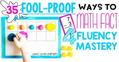 35 Fool-Proof Ways to Master Math Fact Fluency
