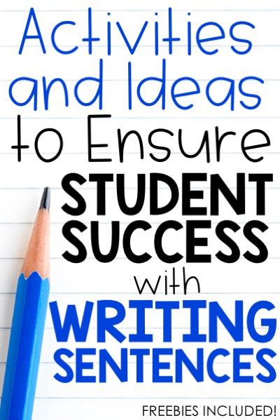 Activities and Ideas to Ensure Student Success with Writing Sentences