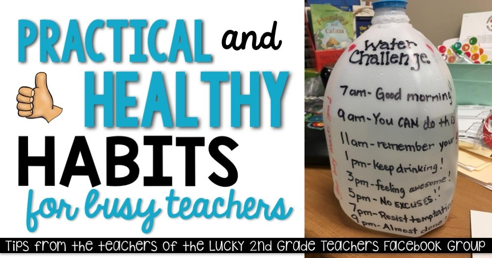 The struggle is real!  Poor eating habits, not enough time for exercise, eating the same boring meals on repeat...sound familiar?  The teachers in the Lucky 2nd Grade Teachers Facebook Group are chatting up a storm and a hot topic is how to implement practical and heathy habits for busy teachers.  This list is too good not share so without further adieu, here are their favorite tips and tricks!