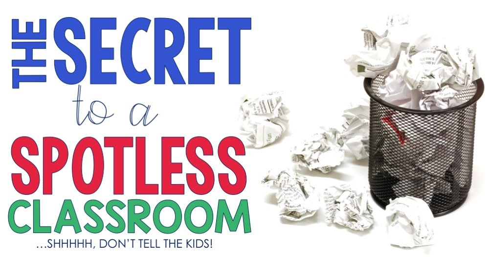 The Secret to a Spotless Classroom