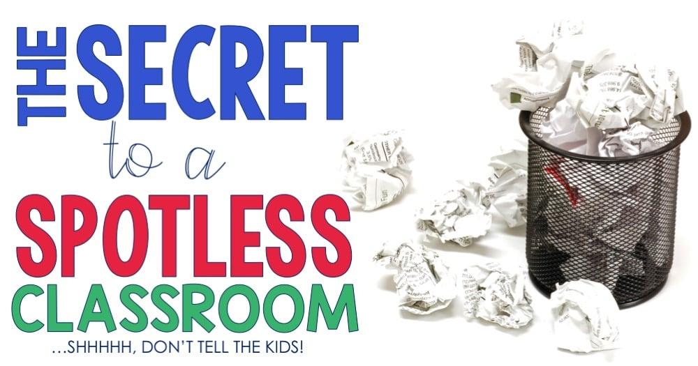 The Secret to a Spotless Classroom