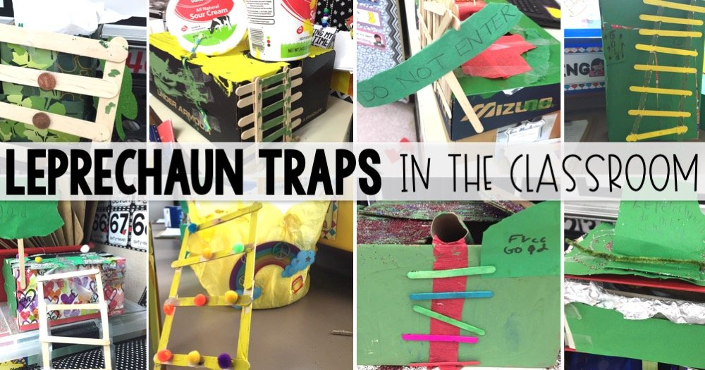 Leprechaun Traps in the Classroom
