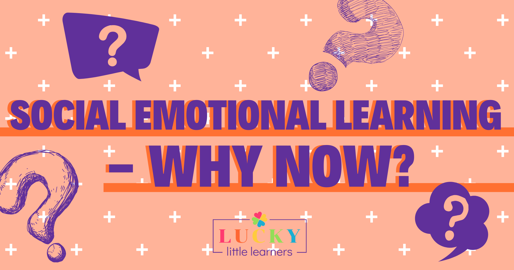 Social Emotional Learning – Why Now?