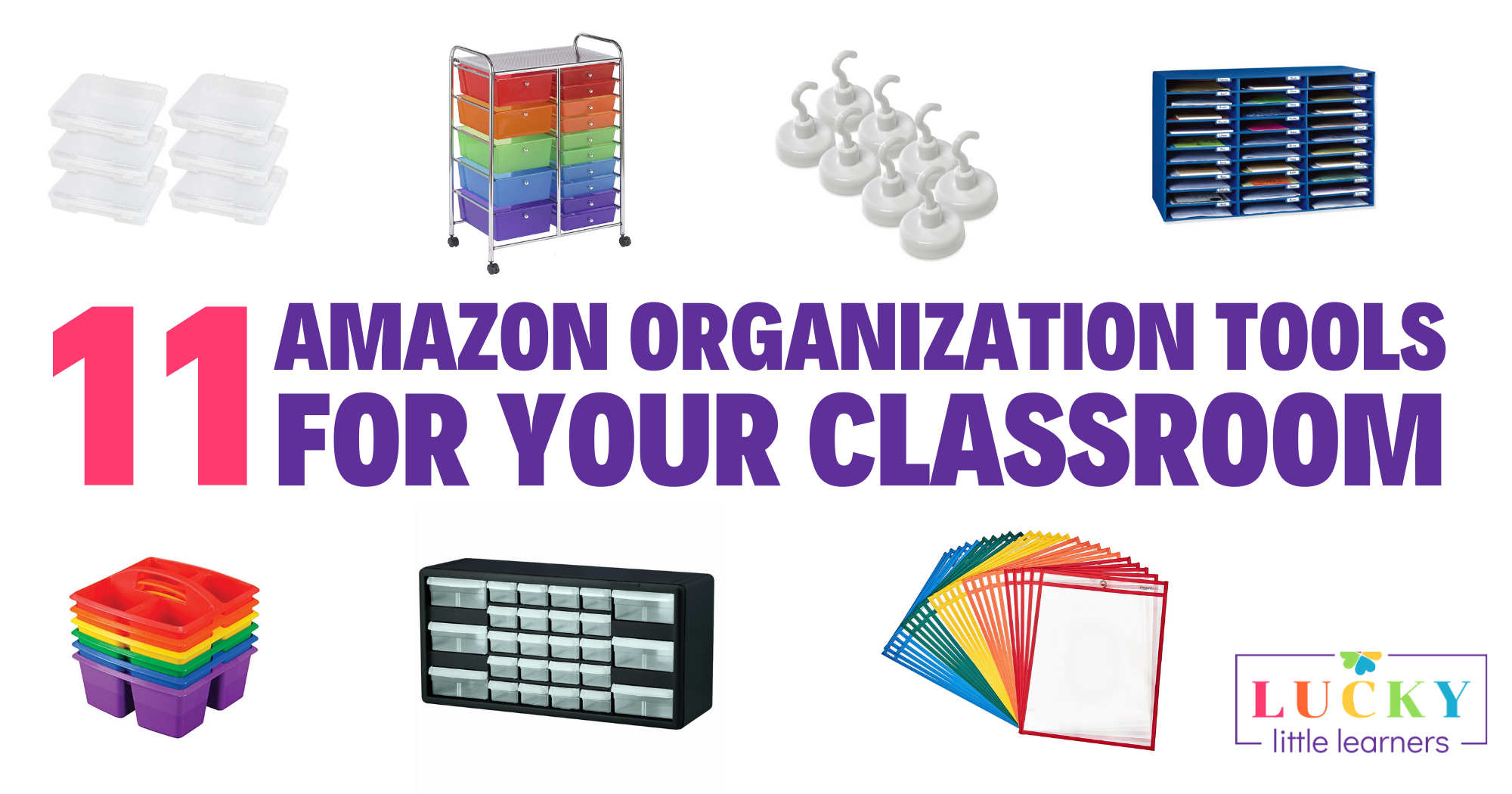 11 Amazon Organization Tools For Your Classroom