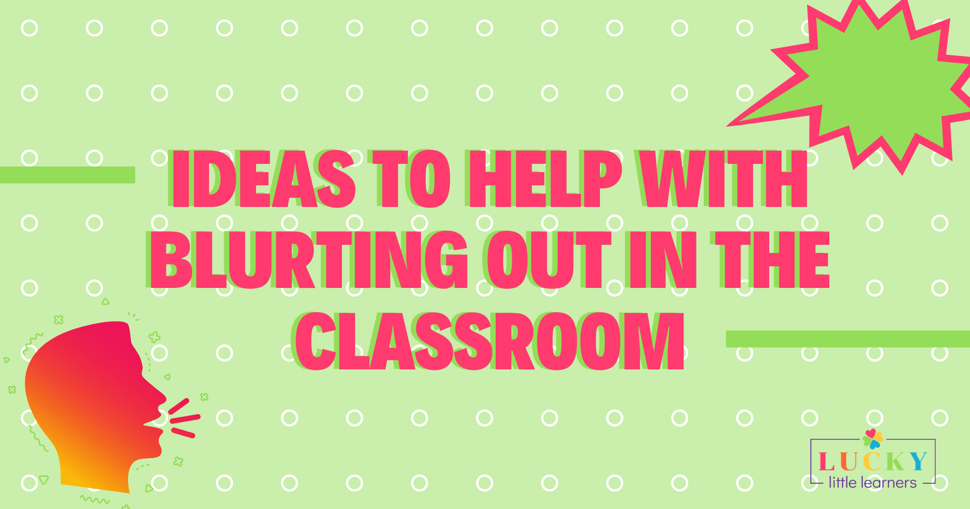 Ideas to Help with Blurting out in the Classroom