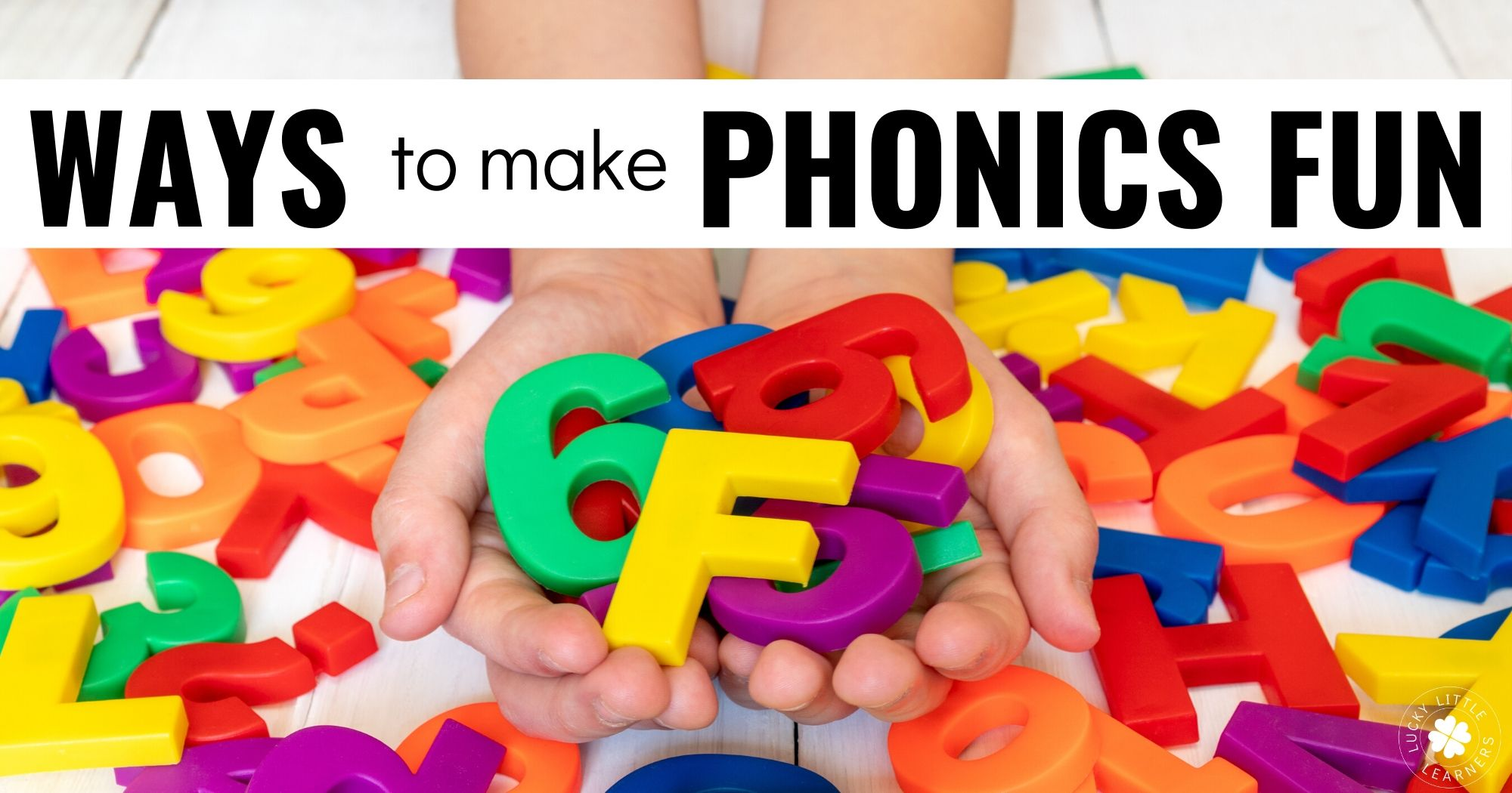 7 Ways to Make Phonics Fun