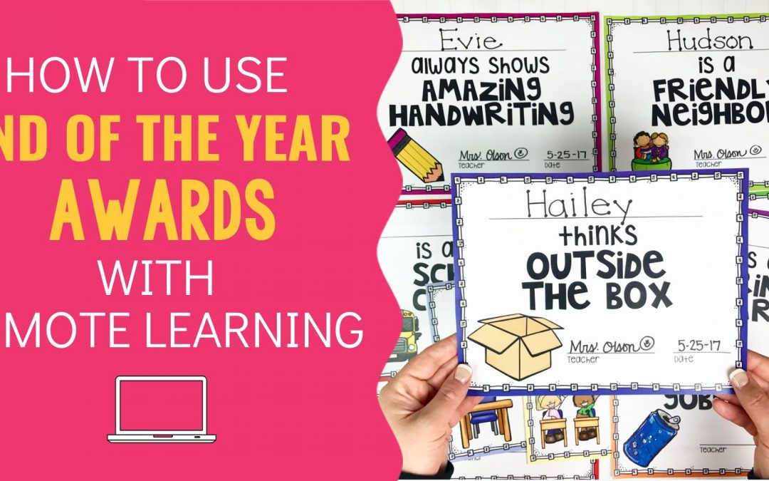 How to Use End of the Year Awards with Remote Learning