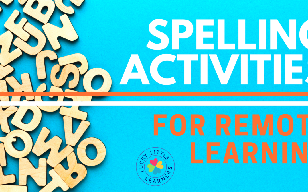 Spelling Activities for Remote Learning