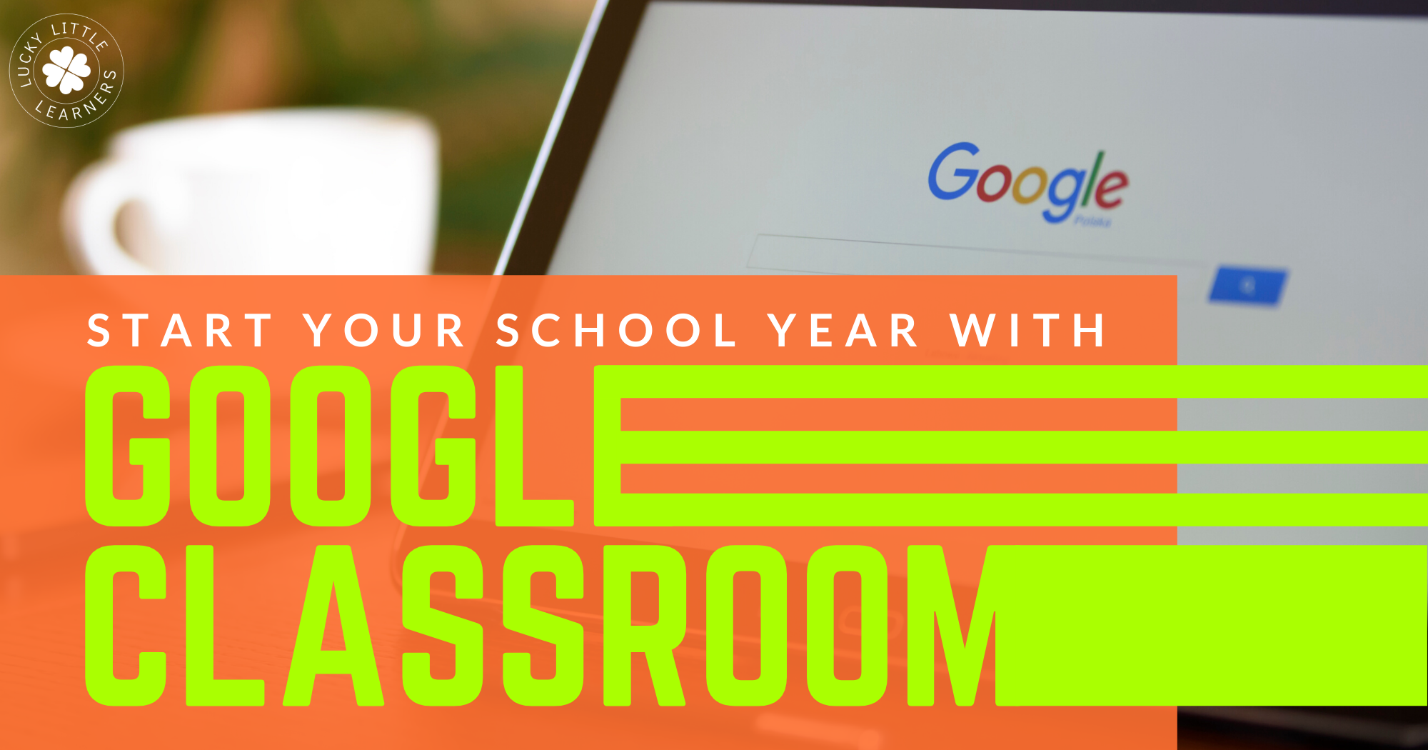 Start Your School Year With Google Classroom