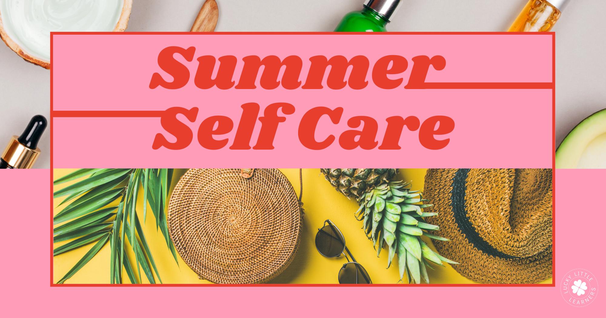 Summer Self Care for Teachers