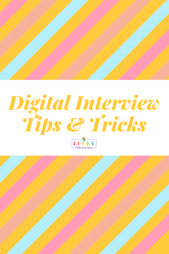 You landed an interview for your dream teaching job! But, due to the crazy times, it is a digital interview. Although this interview format is not traditional, no worries! Below is a list of tips and tricks compiled by teachers who have been on both sides of the screen during digital interviews. So, take a deep breath, read through this list, and good luck!