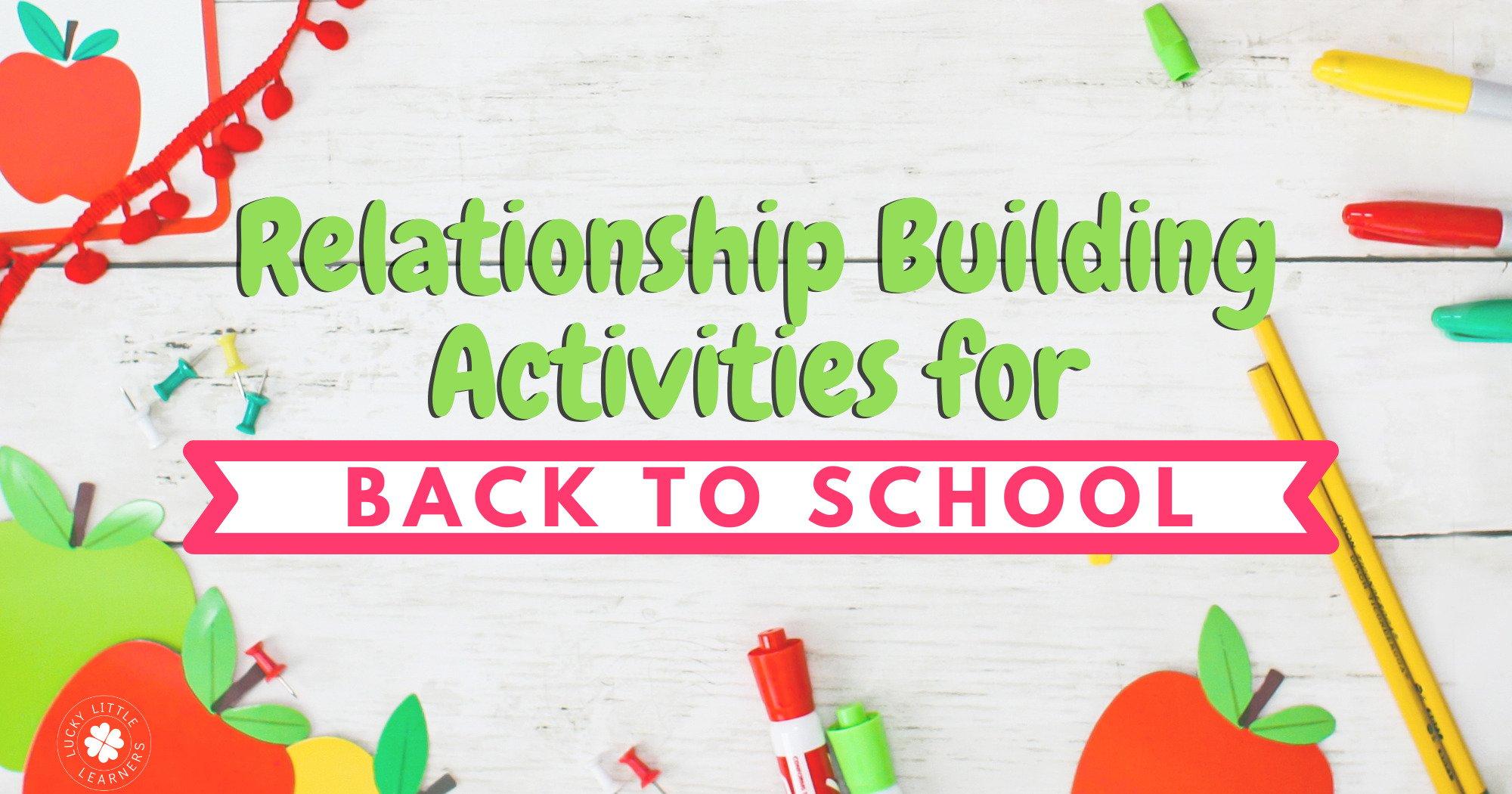 Relationship Building Activities for Back to School