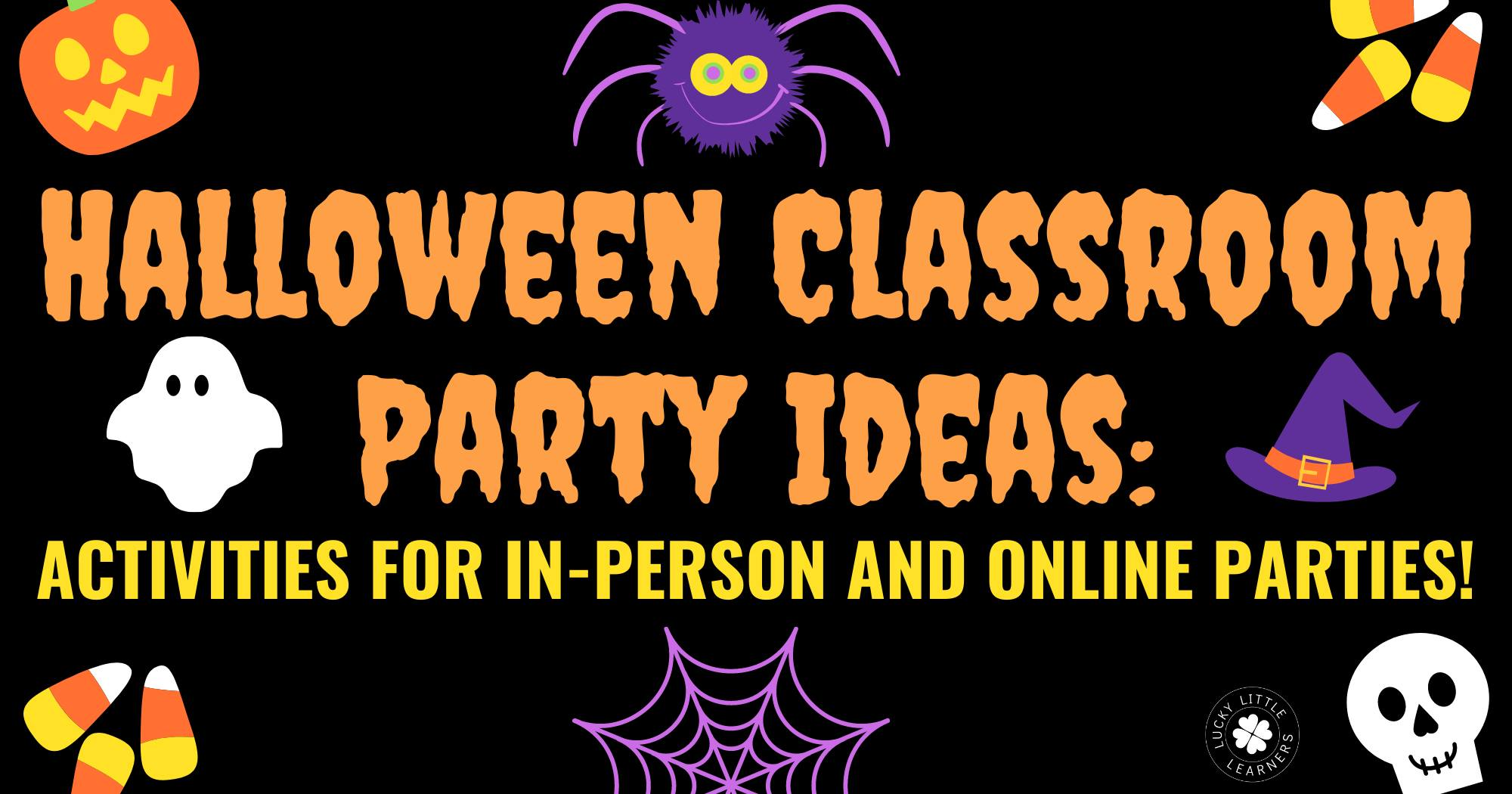 Halloween Classroom Party Ideas: Activities For In-Person AND Online Parties!
