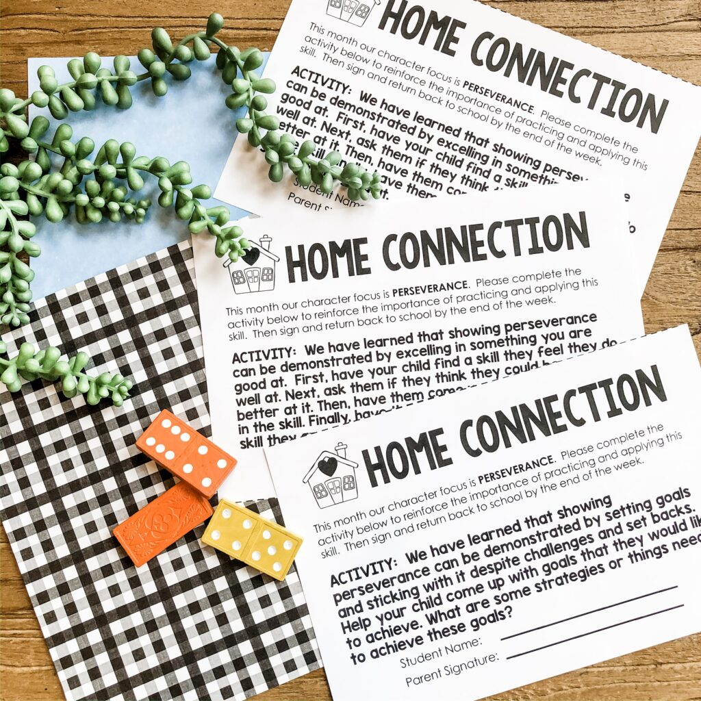 The home connection sheets will inform parents about the characteristics students are studying through The Encouraging Classroom resources. By encouraging parents to discuss the perseverance activities, they will be able to reinforce the characteristic at home.