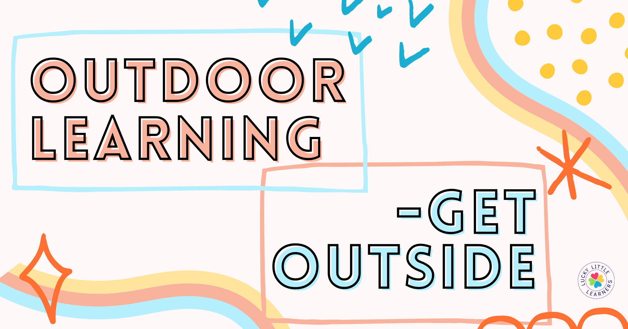 Outdoor Learning-Get Outside!