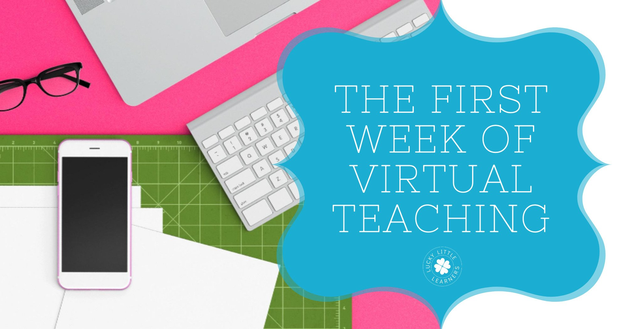 The First Week of Virtual Teaching