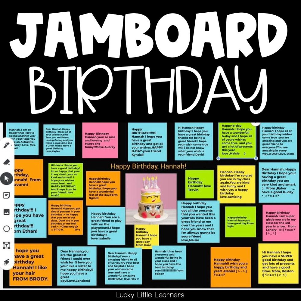 Use Jamboard with your students to give the birthday boy or girl a special message!