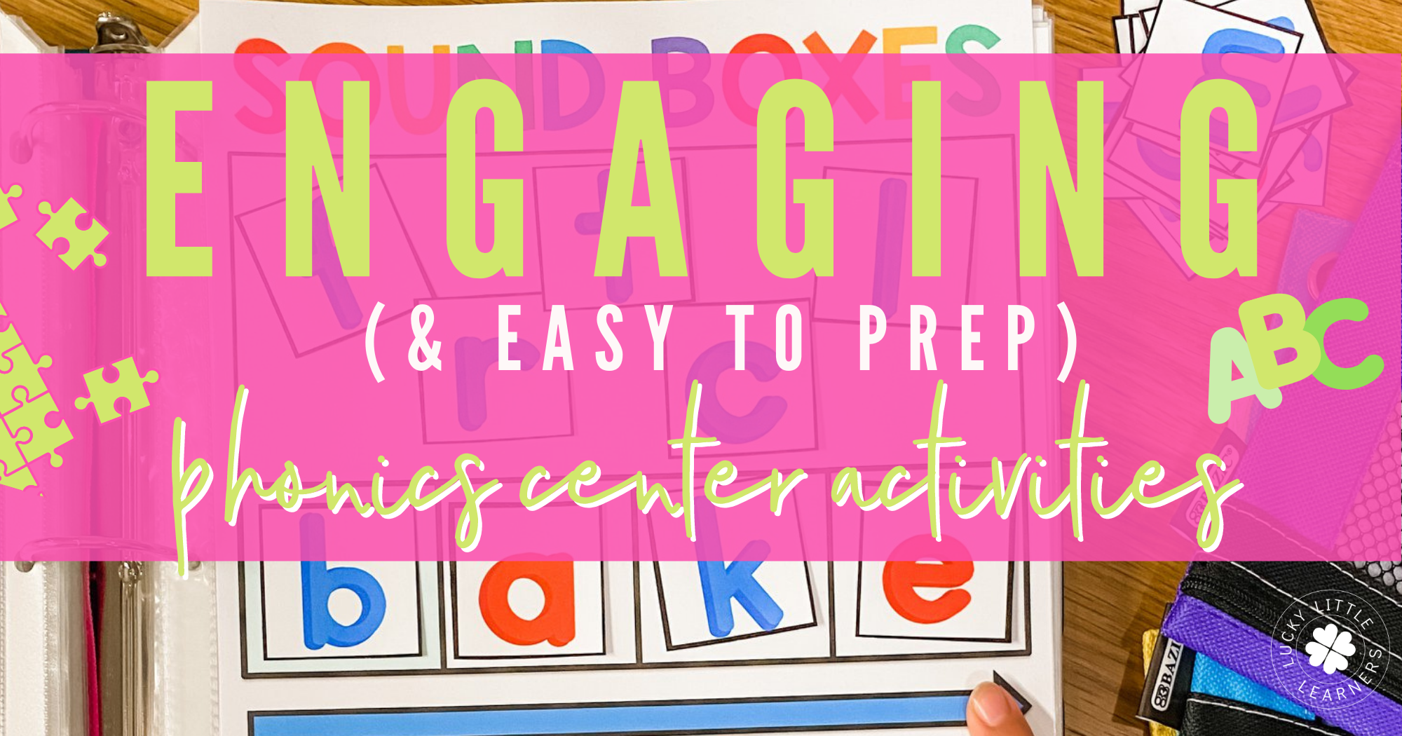 Engaging (and Easy to Prep) Phonics Center Activities