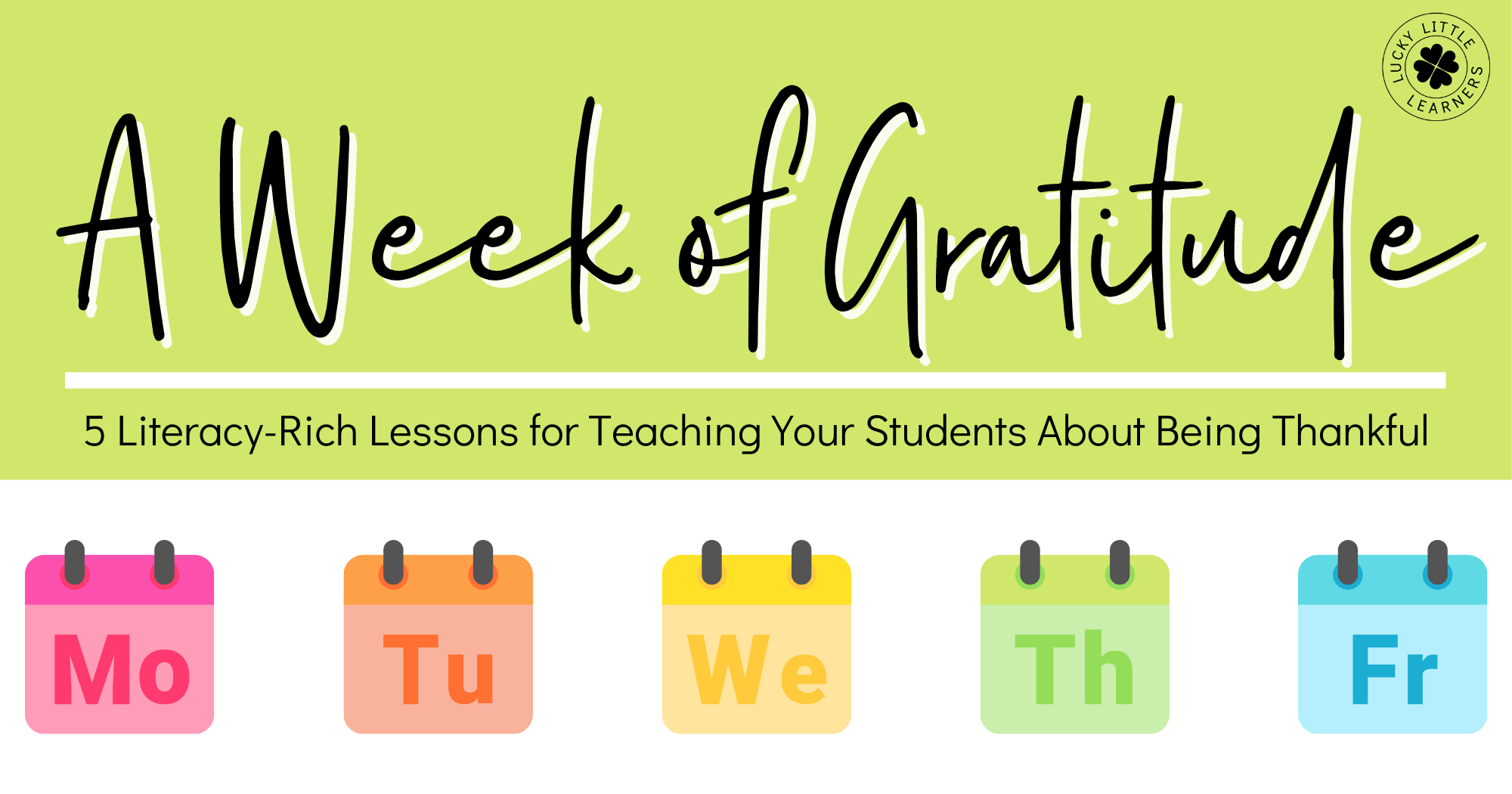 A Week of Gratitude: Five Literacy-Rich Lessons for Teaching Your Students About Being Thankful
