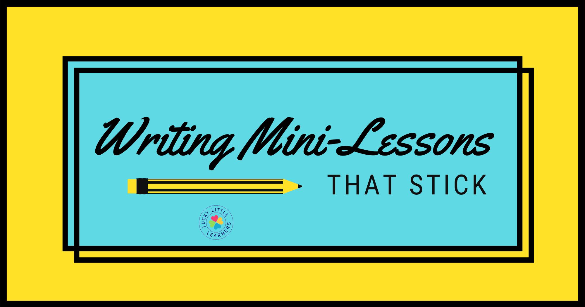 Writing Mini-Lessons That Stick