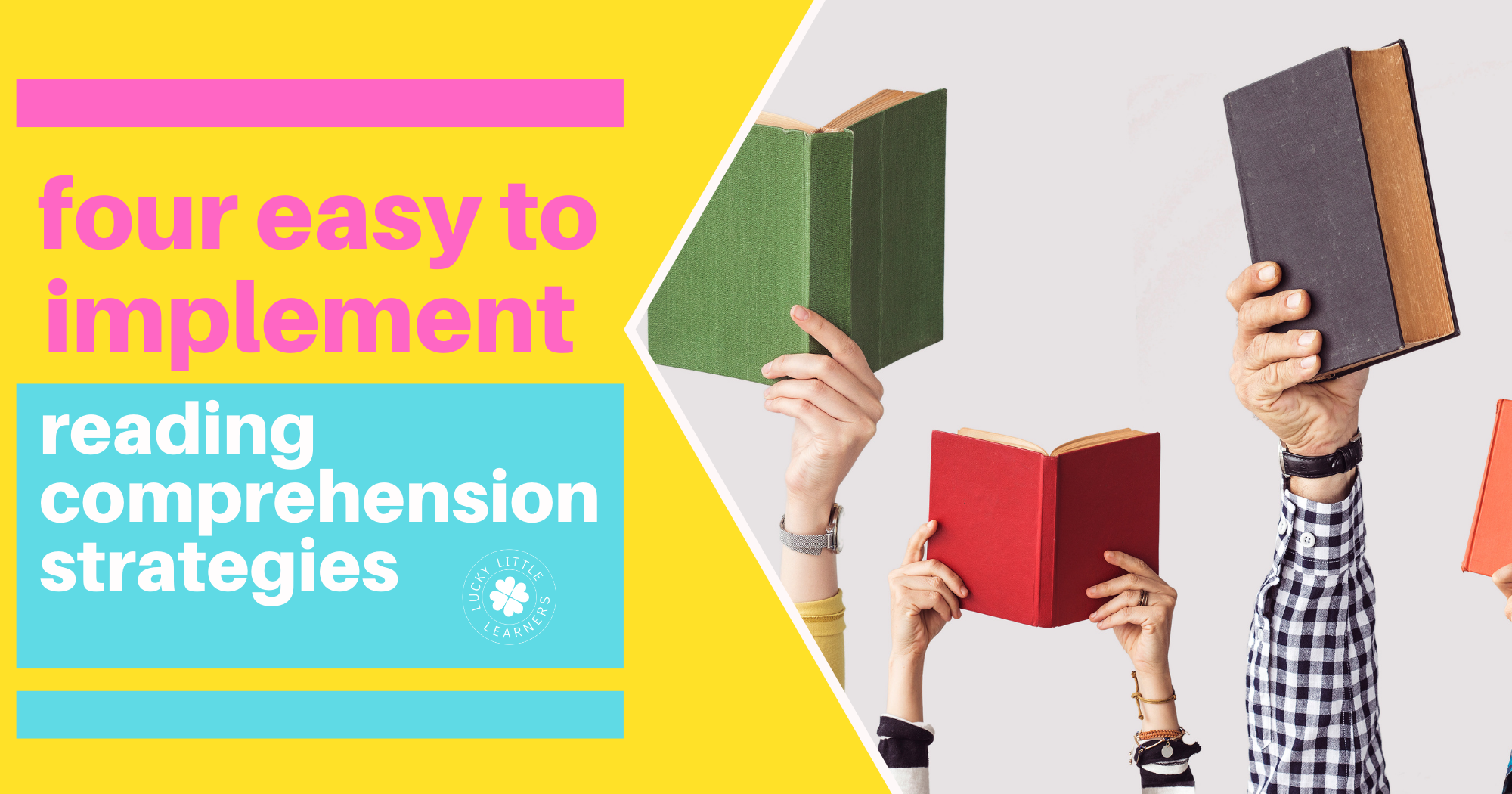 Four Easy to Implement Reading Comprehension Strategies