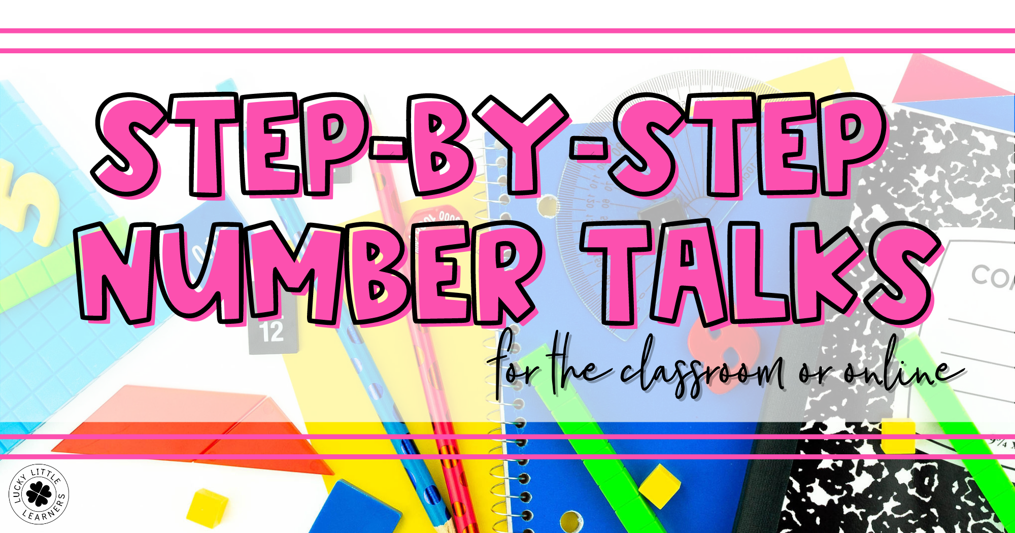 Step-by-Step Number Talk Routines for the Classroom or Online