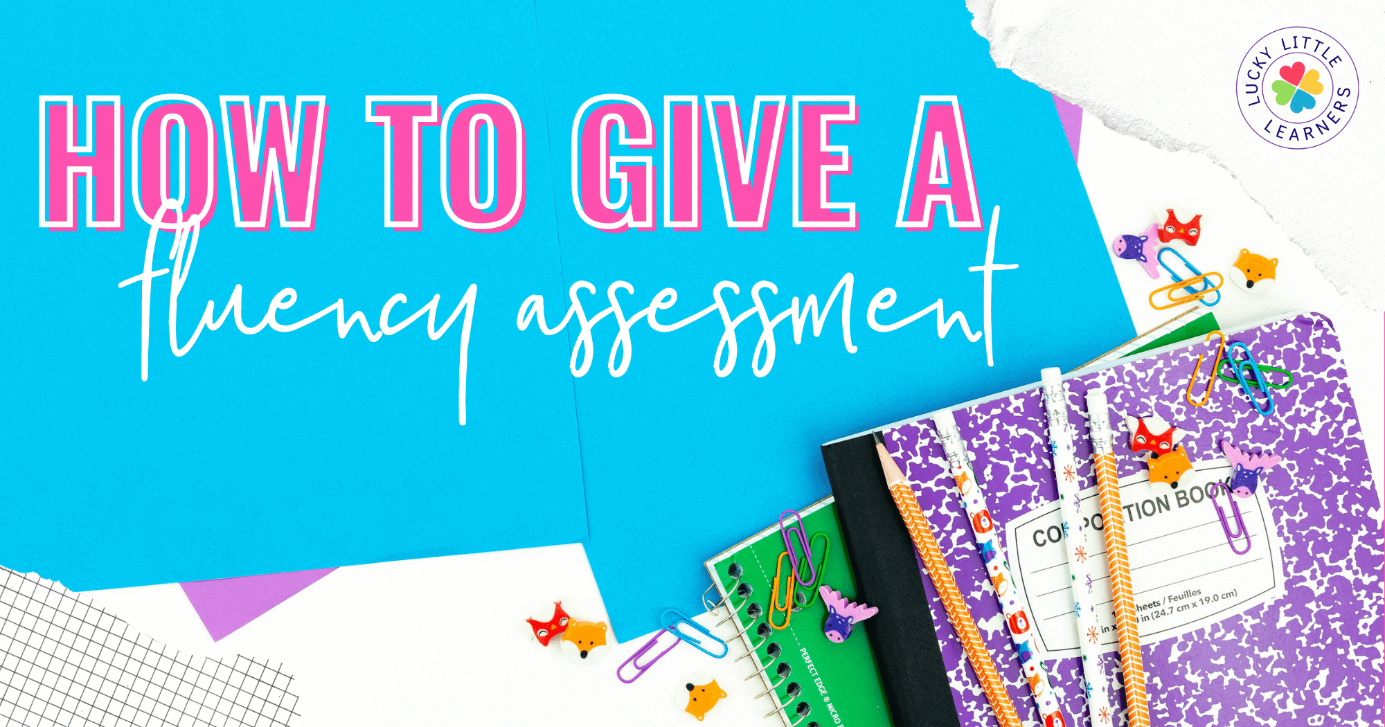 How to Give a Fluency Assessment