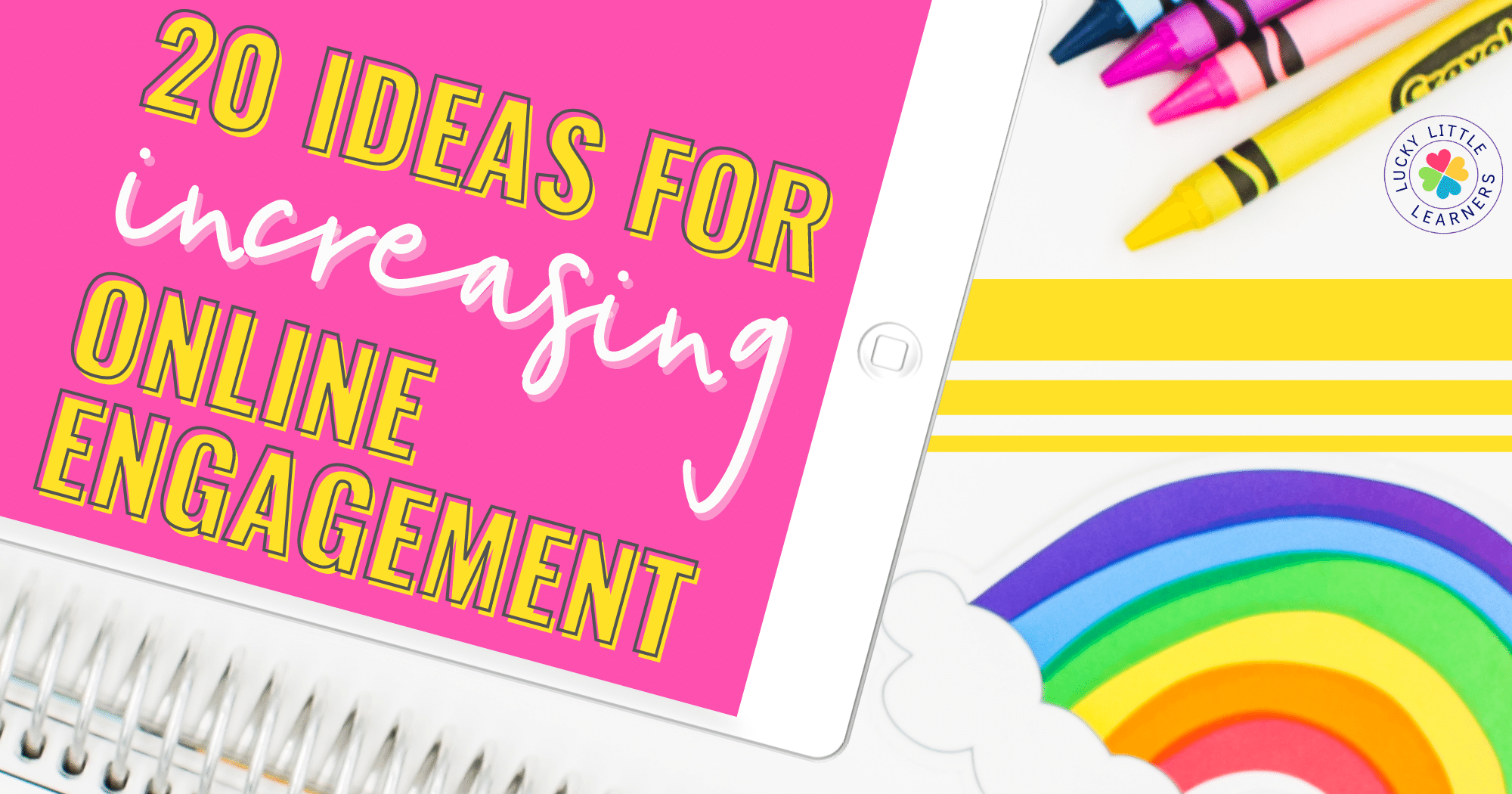 20 Ideas for Increasing Online Engagement