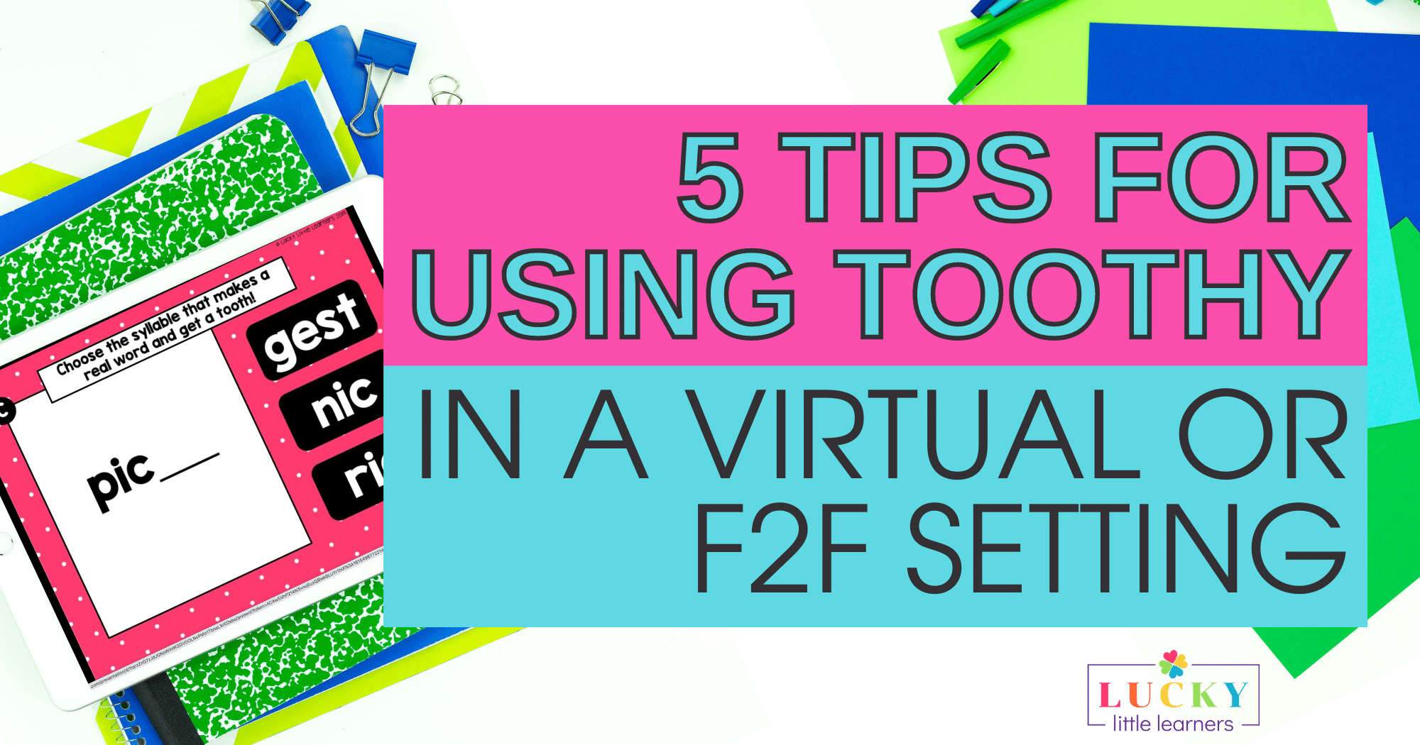 5 Tips For Using Toothy in a Virtual or F2F Setting