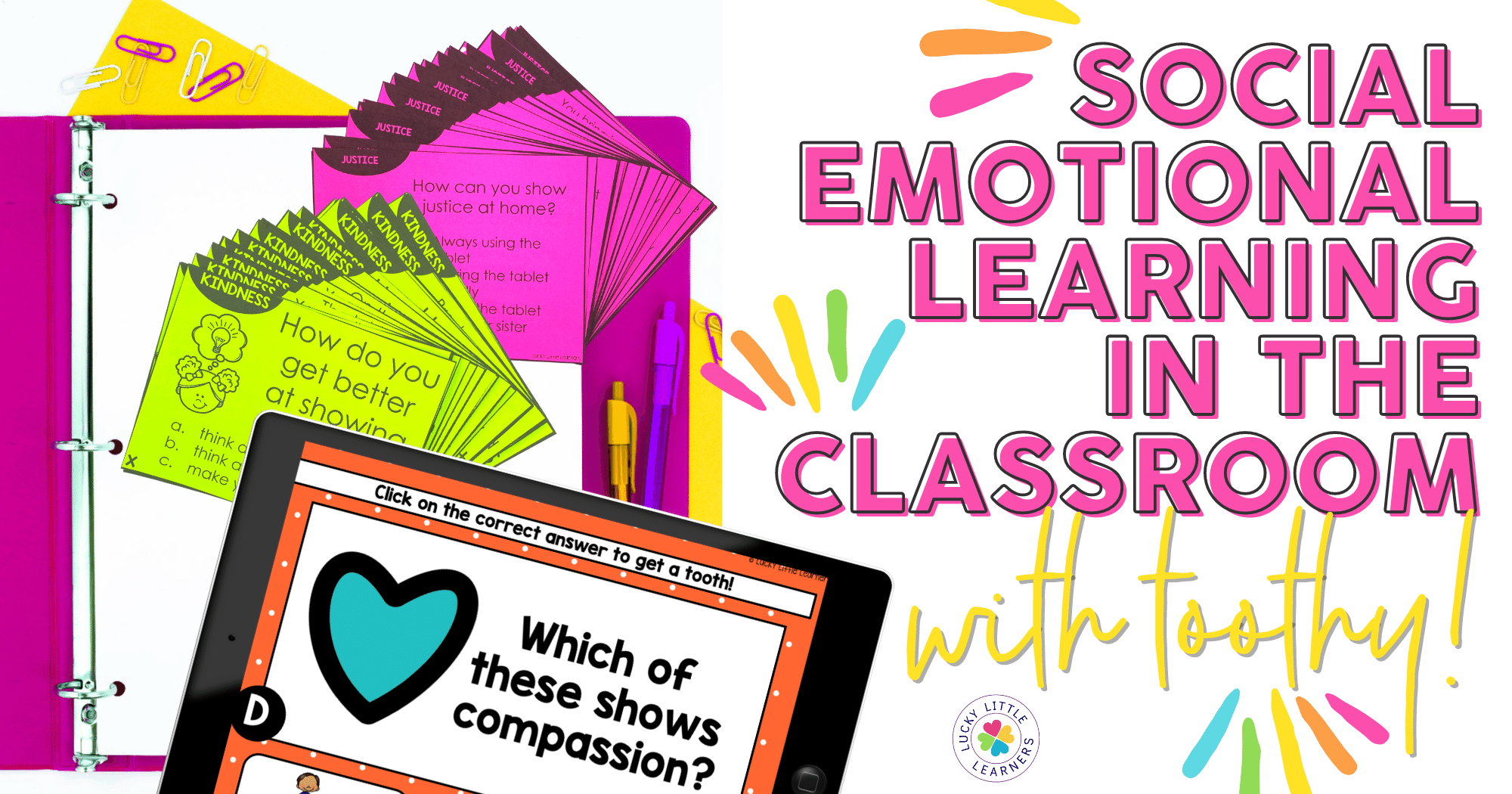 There are SO many ways to incorporate SEL into the classroom year round! If you need more SEL activities and resources to help cement these skills? Check out the newest product from Lucky Little Learners: SEL Toothy!