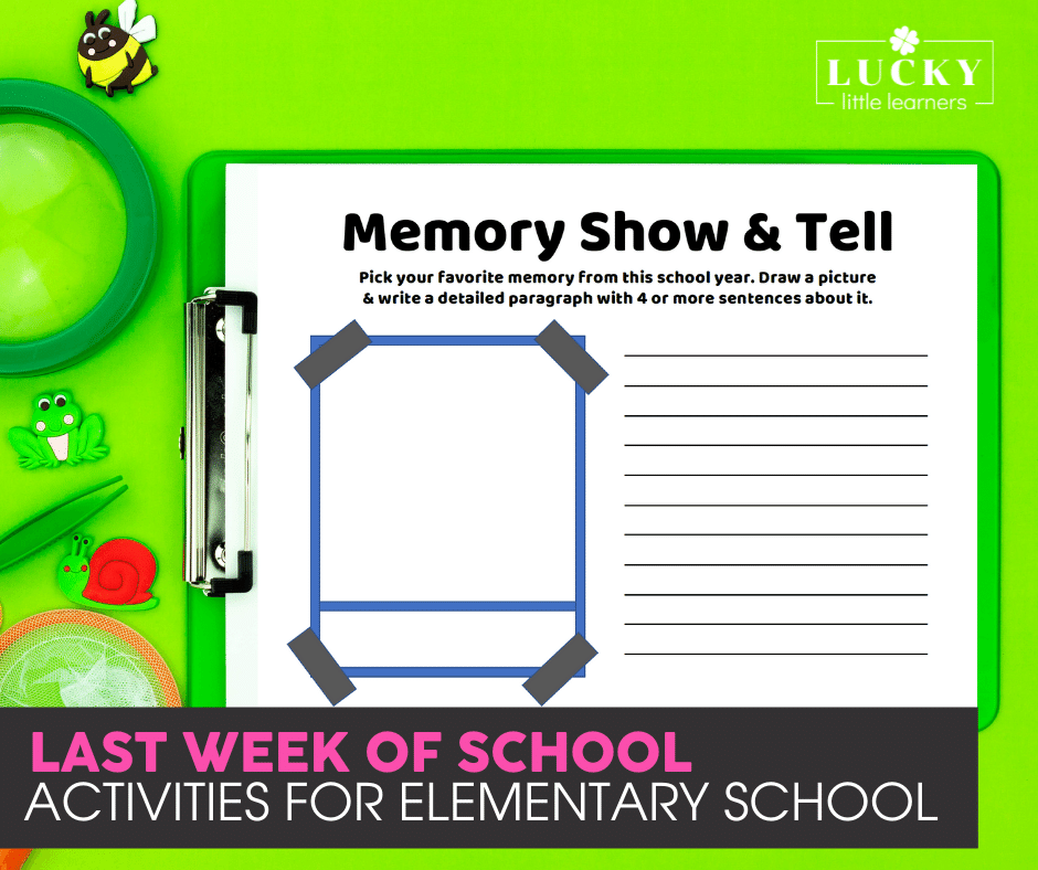 memory show and tell for the last week of elementary school