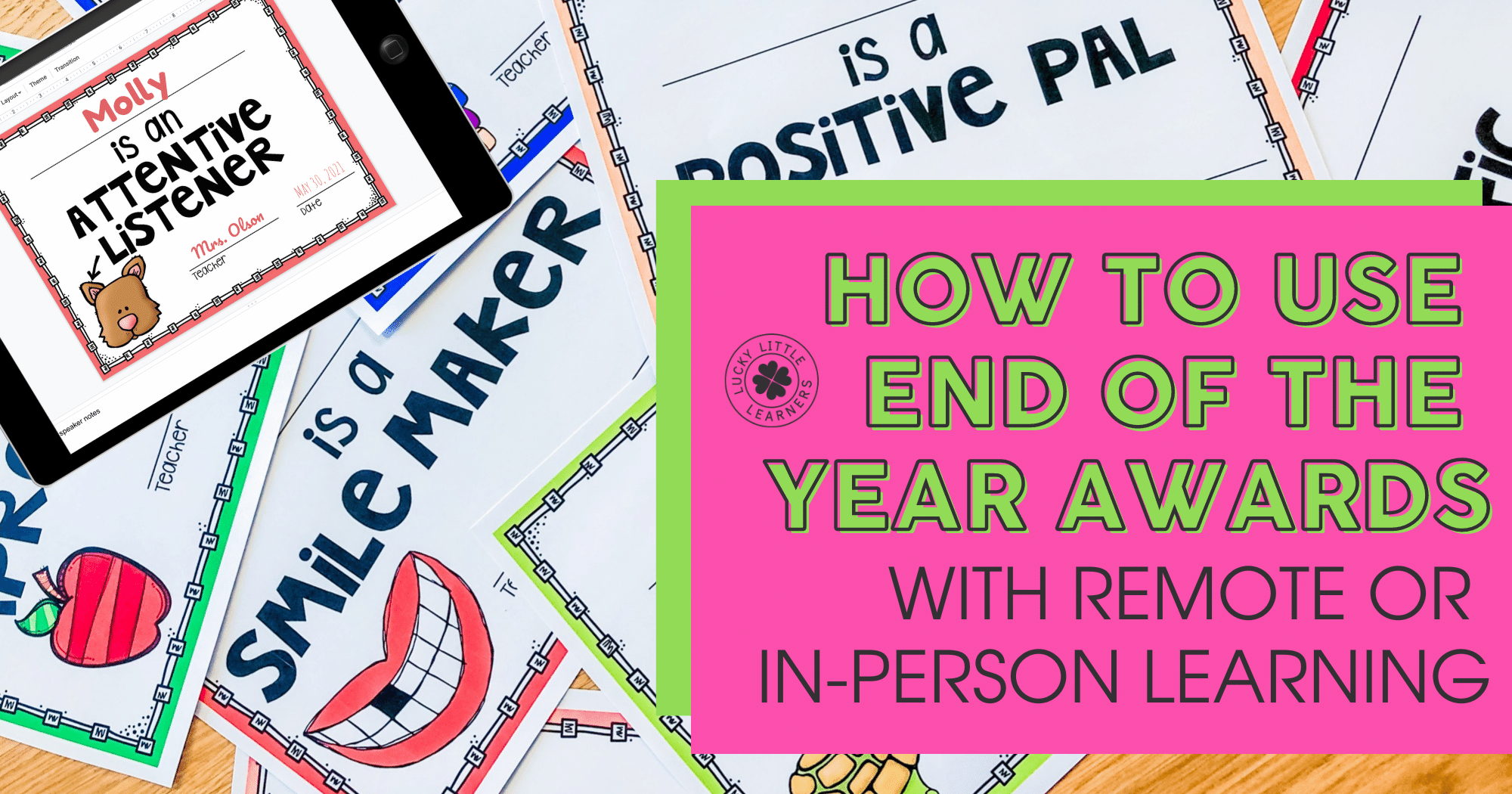 How To Use End Of The Year Awards With Remote Learning Or In Person Learning Lucky Little Learners
