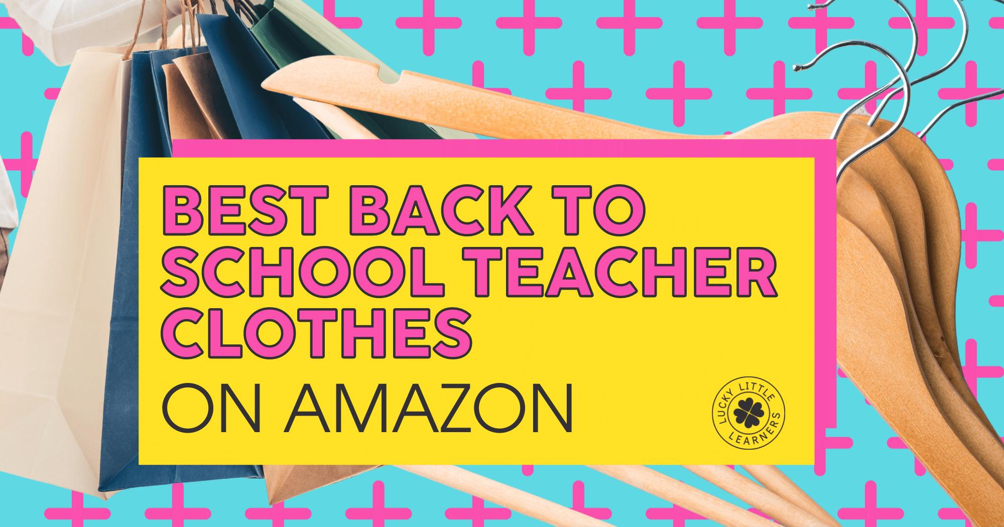best back to school teacher clothes on amazon