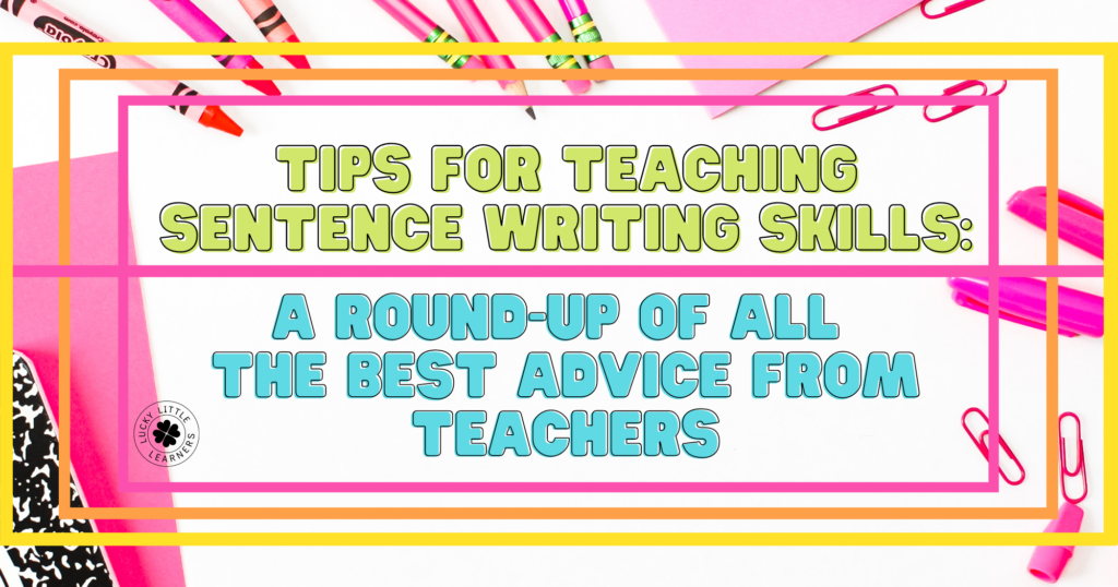 tips from teachers about how to teach sentence writing