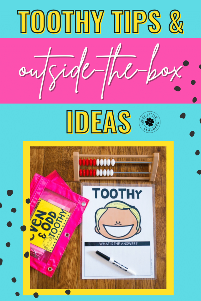 toothy tips and outside the box ideas