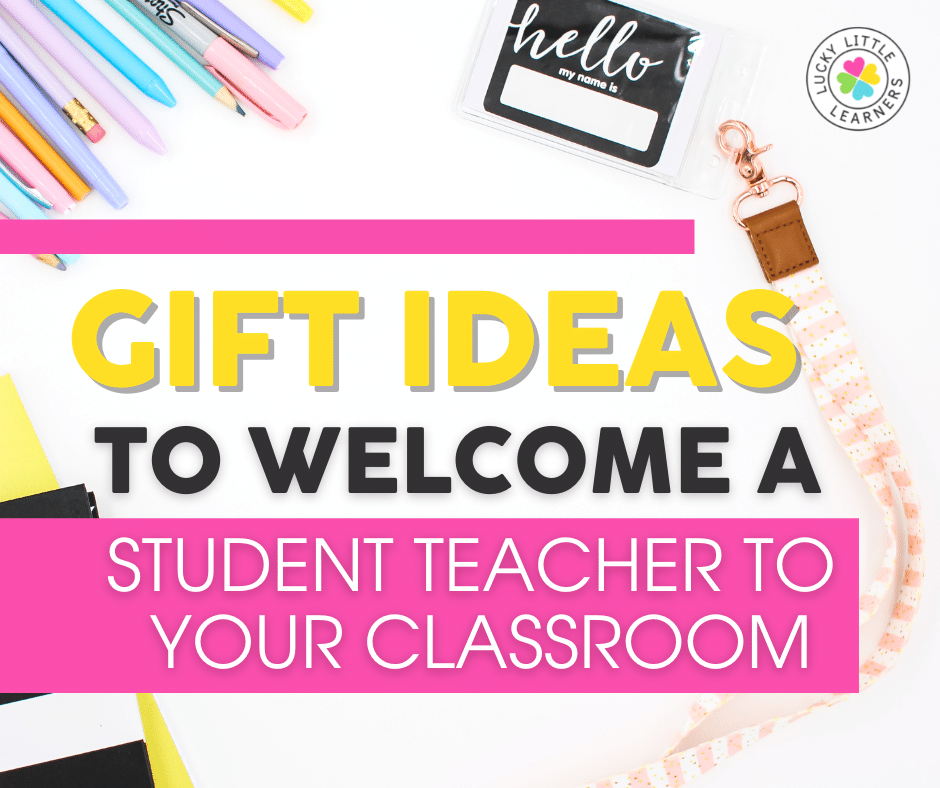 gift ideas to welcome a student teacher into your classroom