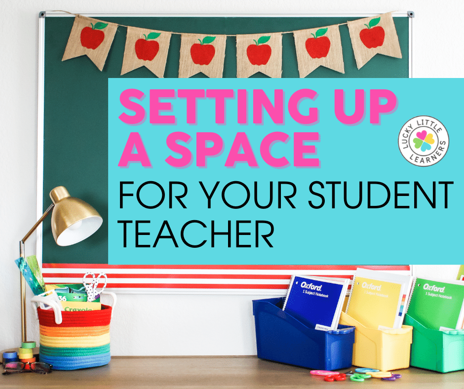 tips for setting up a special space when hosting student teachers