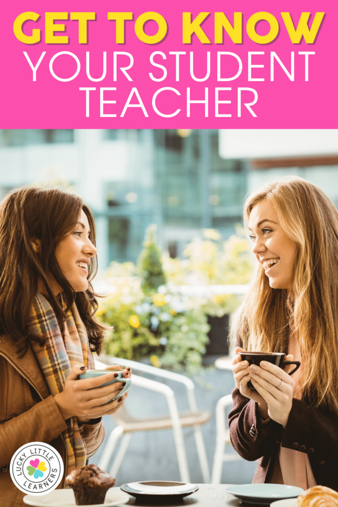 get to know your student teacher over coffee or lunch. before the assignment begins