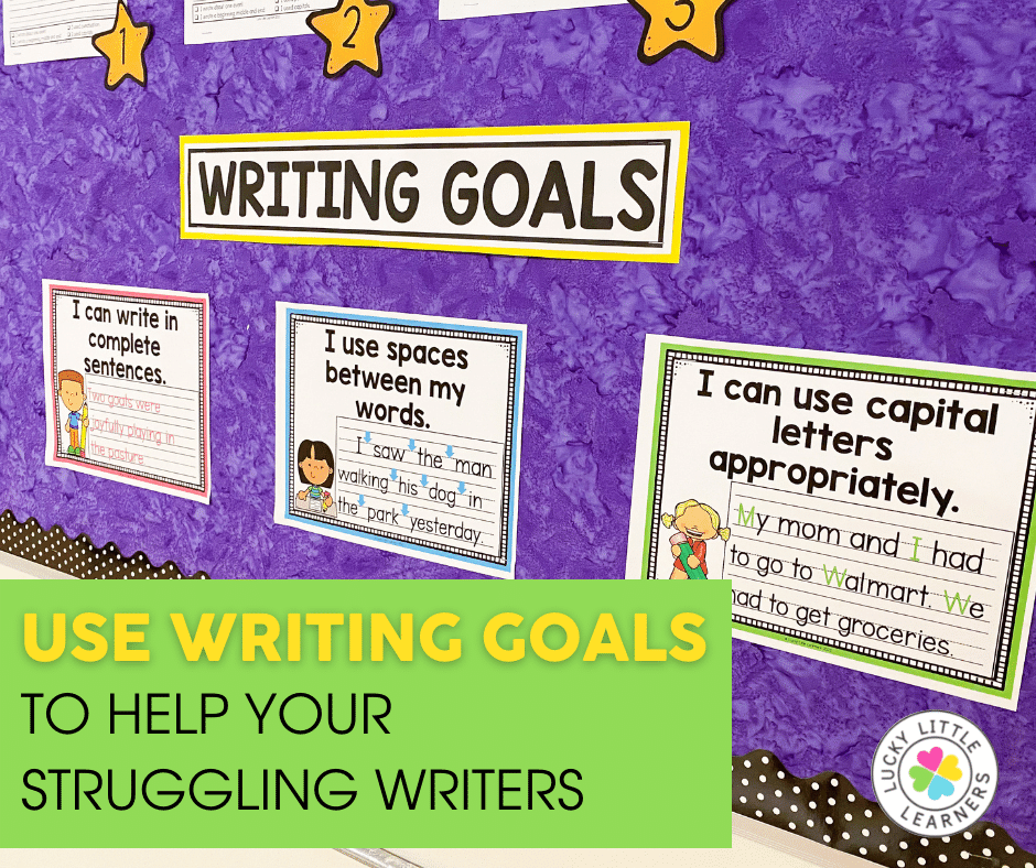 writing goals classroom display from the lucky little learners writing bulletin board set
