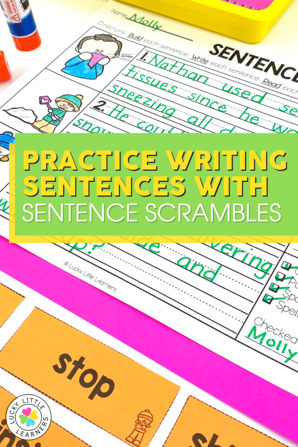 sentence scrambles to practice building and writing sentences